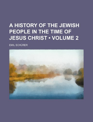 9781443286572: A History of the Jewish People in the Time of Jesus Christ (Volume 2)