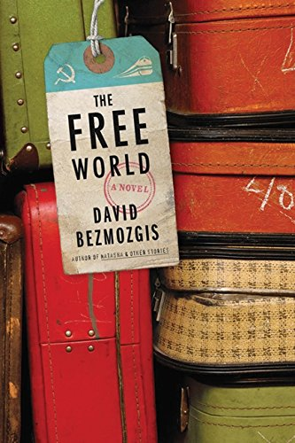 Free World: A Novel: Bezmozgis, David