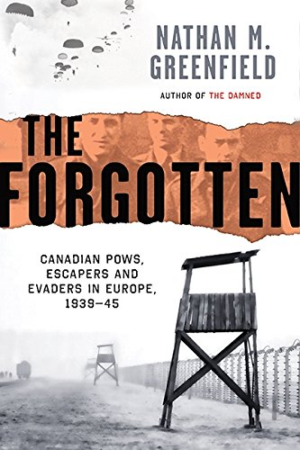 9781443404891: The Forgotten: Canadian Pows, Escapers And Evaders In Europe, 193, The