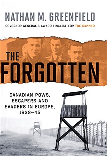 9781443404907: The Forgotten: Canadian Pows, Escapers And Evaders In Europe, 193, The