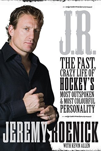 9781443406796: J.R.: The Fast, Crazy Life of Hockey's Most Outspoken and Most Colourful Personality