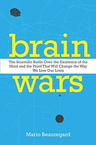 9781443407069: Brain Wars: The Scientific Battle Over the Existence of the Mind and the Irrefutable Proof that Will Change the Way We Live Our Lives