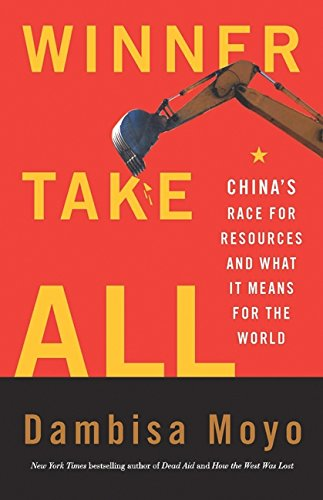 9781443407403: Winner Take All: China's Race For Resources And What It Means For