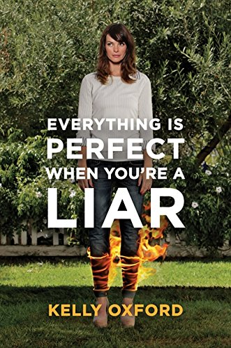 9781443408202: [ EVERYTHING IS PERFECT WHEN YOU'RE A LIAR - GREENLIGHT ] BY Oxford, Kelly ( Author ) Apr - 2013 [ Hardcover ]
