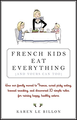 9781443408370: French Kids Eat Everything (And Yours Can, Too) [Paperback]