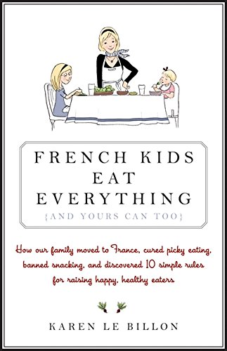 9781443408387: French Kids Eat Everything (And Yours Can, Too)
