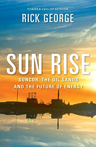 9781443408936: Sun Rise: Suncor, The Oil Sands And The Future Of Energy
