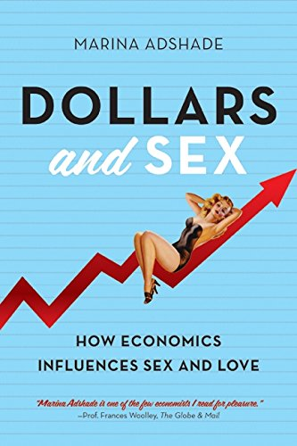 9781443410557: Dollars And Sex: An Economist Puts A Price On Sex And Love