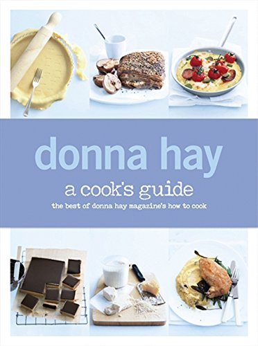 Donna Hay: A Cookie's Guide The Best of Donna Hay Magazine's How to Cook