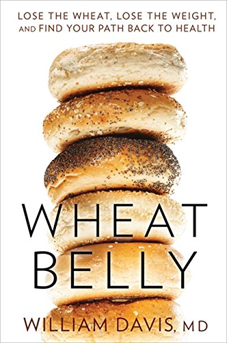9781443412735: Wheat Belly Lose the Wheat, Lose the Weight, and Find Your Path Back to Health