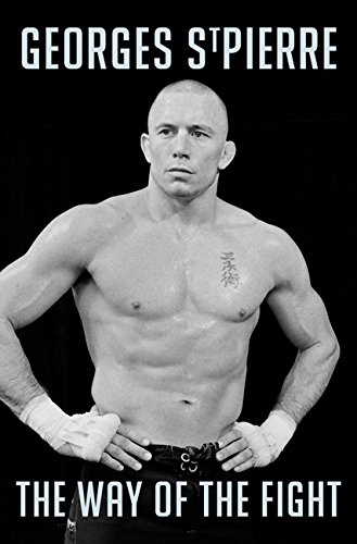 Gsp: The Way Of The Fight: Georges St-Pierre