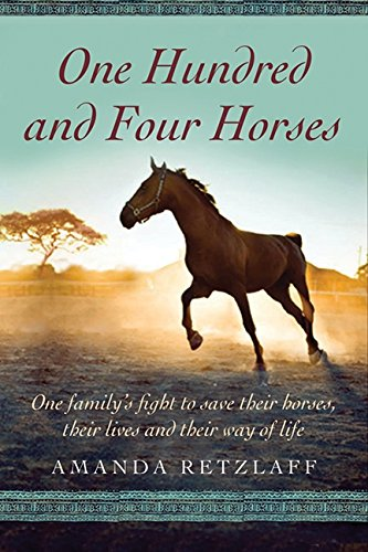 9781443413657: One Hundred and Four Horses: One Family's Fight to save Their Horses, Their Lives and Their Way of Life