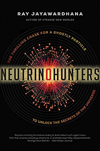 9781443414272: Neutrino Hunters: The Thrilling Chase For A Ghostly Particle To U