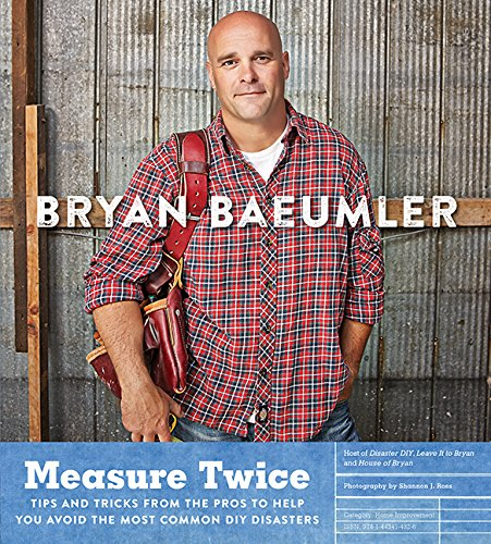 9781443414326: Measure Twice: Tips And Tricks From The Pros To Help You Avoid The Most Common DIY Disasters