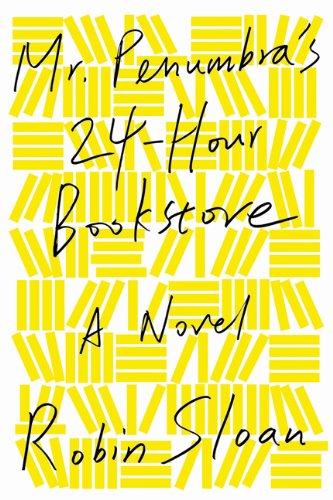 9781443415781: Mr. Penumbra's 24-Hour Bookstore [Paperback]