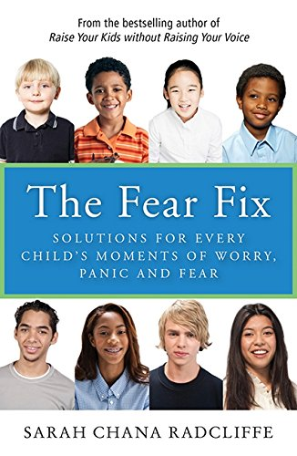 9781443415910: The Fear Fix: Solutions For Every Child's Moments Of Worry, Panic and Fear