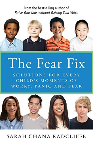 9781443415927: The Fear Fix: Solutions For Every Child's Moments Of Worry, Panic and Fear