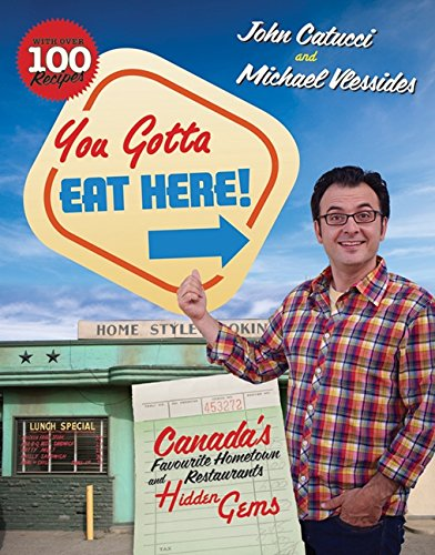9781443416153: You Gotta Eat Here!: Canada's Favourite Hometown Restaurants And H
