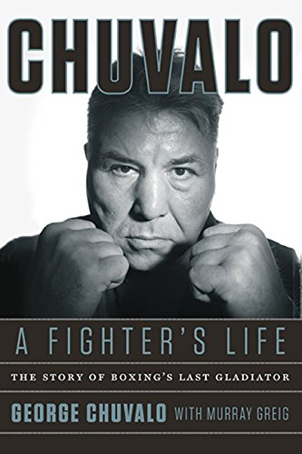 9781443417341: Chuvalo: A Fighter's Life - The Story Of Boxing's Last Gladiator
