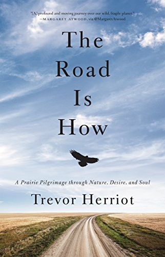 The Road Is How: Three Days A: Herriot, Trevor