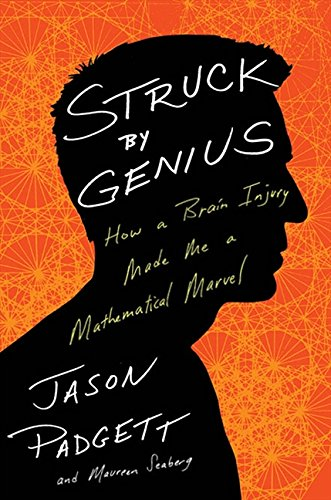 9781443418157: Struck By Genius: How A Brain Injury Made Me A Mathematical Marve