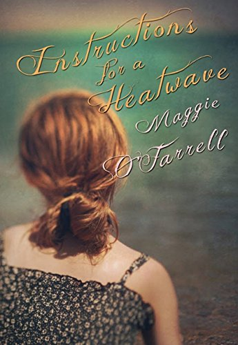 Instructions For A Heatwave: Maggie O'Farrell