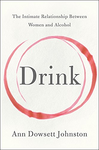 9781443418799: Drink: The Intimate Relationship Between Women and Alcohol
