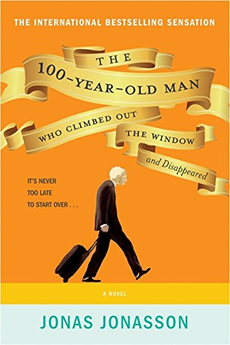 The 100-Year-Old Man Who Climbed Out The: Jonas Jonasson