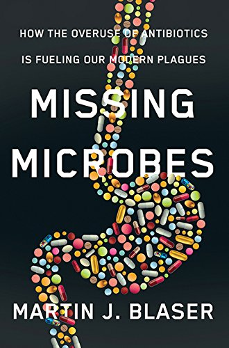 9781443420242: Missing Microbes: How The Overuse Of Antibiotics Is Fueling Our M