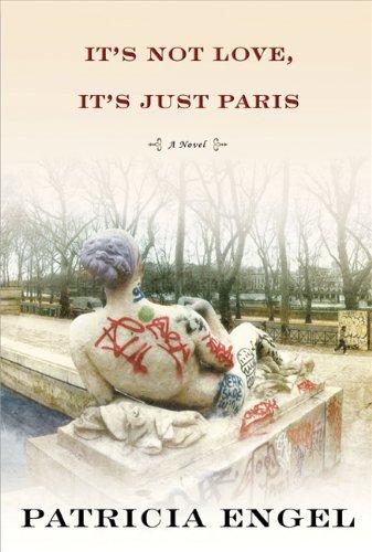 9781443423458: It's Not Love, It's Just Paris
