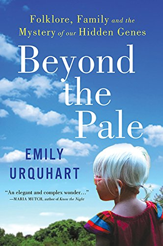 9781443423564: Beyond The Pale: Folklore, Family, and the Mystery of Our Hidden Genes