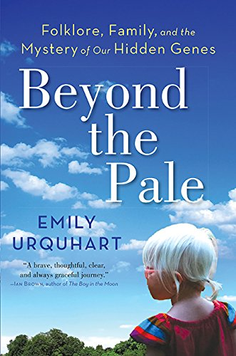 9781443423571: Beyond The Pale: Folklore, Family, and the Mystery of Our Hidden Genes