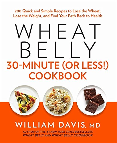 9781443424868: Wheat Belly 30 Minute (Or Less!) Cookbook