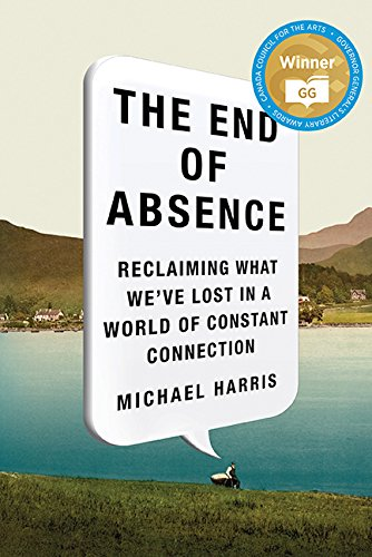 9781443426282: The End Of Absence: Reclaiming What We've Lost In A World Of Cons, The