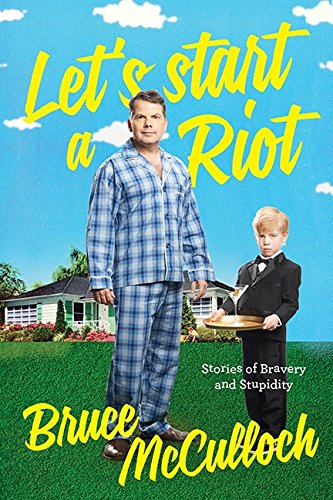 9781443426381: Let's Start A Riot: How A Young Drunk Punk Became A Hollywood Dad