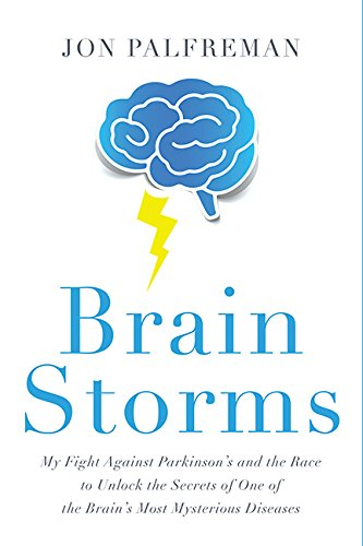 9781443430562: Brain Storms: My Fight Against Parkinson's and the Race to Unlock the Secrets of One of the Brain's Most Mysterious Diseases