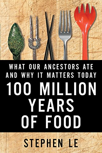 9781443431767: 100 Million Years Of Food: What Our Ancestors Ate and Why It Matters Today