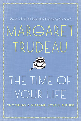 9781443431835: The Time Of Your Life: Choosing A Vibrant, Joyful Future, The