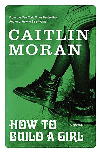 9781443433617: [How to Build a Girl] (By: Caitlin Moran) [published: July, 2014]