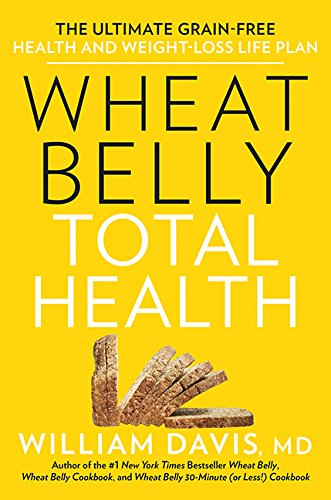 9781443435833: Wheat Belly Total Health: The Ultimate Grain-Free Health and Weight-Loss Life Plan