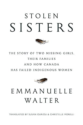 9781443445160: Stolen Sisters: The Story of Two Missing Girls, Their Families, and How Canada Has Failed Indigenous Women