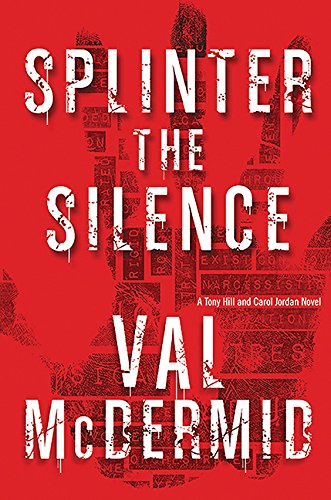 9781443449816: Splinter the Silence (Tony Hill and Carol Jordan Series)