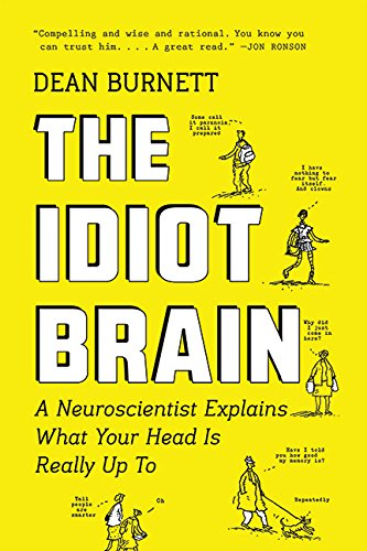 9781443450065: The Idiot Brain: A Neuroscientist Explains What Your Head Is Really Up To