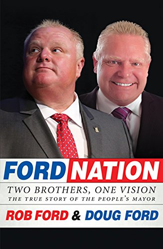 9781443451758: Ford Nation: Two Brothers, One Vision-The True Story of the People's Mayor