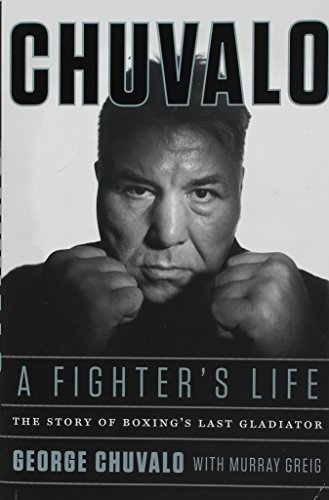 9781443452175: Chuvalo: A Fighter's Life: The Story of Boxing's Last Gladiator