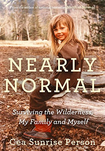 9781443452694: Nearly Normal: Surviving the Wilderness, My Family and Myself