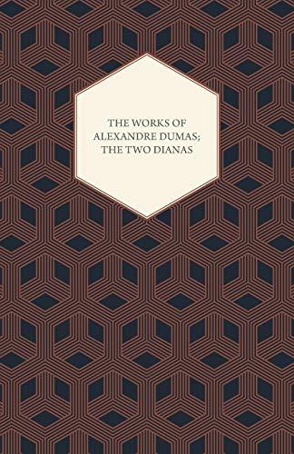 The Works Of Alexandre Dumas; The Two: Alexandre Dumas