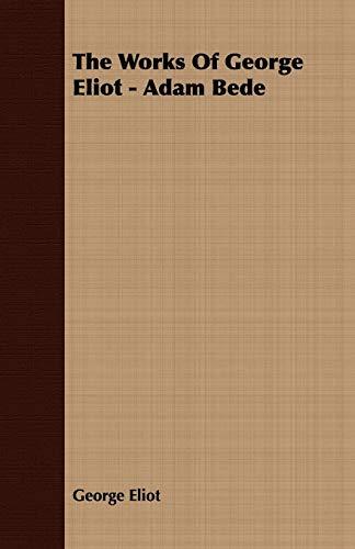 The Works of George Eliot - Adam: Eliot, George