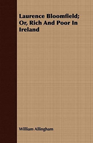 Laurence Bloomfield Or, Rich And Poor In Ireland: William Allingham