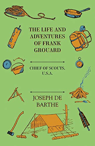 9781443707169: The Life And Adventures Of Frank Grouard: Chief Of Scouts, U. S. A.
